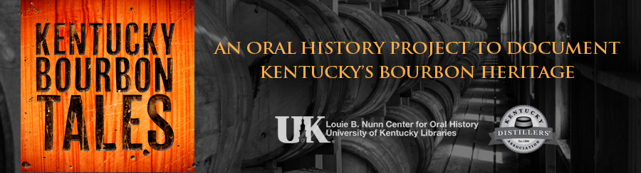 Kentucky Bourbon Tales Oral History Project | Louie B. Nunn Center for Oral History